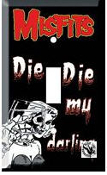 MISFITS - DIE DIE MY DARLING SWITCH PLATE
