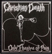 CHRISTIAN DEATH - THEATRE OF PAIN BACK PATCH