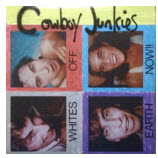 COWBOY JUNKIES - WHITES OFF EARTH NOW