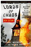 BOOK - LORDS OF CHAOS: The Bloody Rise of the Satanic Metal