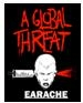 A GLOBAL THREAT - EARACHE BUTTON PIN