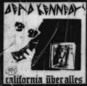 DEAD KENNEDYS - CALIFORNIA UBER ALLES PATCH