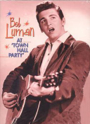 BOB LUMAN - AT TOWN HALL PARTY DVD