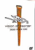VISION OF DISORDER - DEAD IN NEW YORK DVD