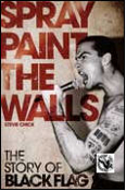 BOOK - SPRAY PAINT THE WALLS: THE BLACK FLAG STORY