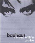 BAUHAUS - SHADOW OF LIGHT / ARCHIVE DVD
