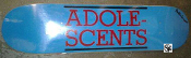 ADOLESCENTS - LOGO SKATEBOARD