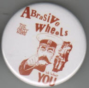 ABRASIVE WHEELS - WE WANT YOU BUTTON / BOTTLE OPENER