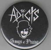ADICTS - SONGS OF PRAISE BUTTON / BOTTLE OPENER / KEY CHAIN /