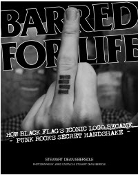 BOOK - BARRED FOR LIFE: HOW BLACK FLAG'S ICONIC LOGO BECAME PUNK