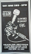 HEADLINE FLYER - 400 BLOWS / SLOWTIMES MONDAY / KARL