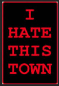 EMBROIDERED PATCH - I HATE THIS TOWN