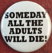 SOMEDAY ALL THE ADULTS WILL DIE! BUTTON / BOTTLE OPENER / KEY CH