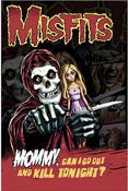 MISFITS - MOMMY CAN I GO OUT POSTER