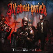 ALL SHALL PERISH - THIS IS WHERE IT ENDS POSTER