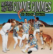 ME FIRST & GIMME GIMMES - GO DOWN UNDER POSTER