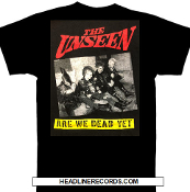 UNSEEN - ARE WE DEAD YET TEE SHIRT