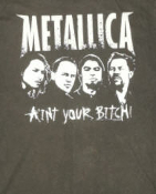 METALLICA - AIN'T YOUR BITCH TEE SHIRT