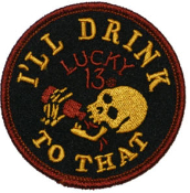 EMBROIDERED PATCH - I'LL DRINK TO THAT