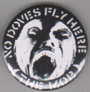 MOB - NO DOVES FLY HERE BUTTON / BOTTLE OPENER / KEY CHAIN /