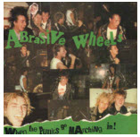ABRASIVE WHEELS - WHEN THE PUNKS GO MARCHING IN