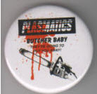 PLASMATICS - BUTCHER BABY BUTTON / BOTTLE OPENER / KEY CHAIN