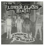 LOWER CLASS BRATS - A WRENCH IN THE GEAR