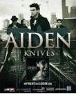 AIDEN - KNIVES POSTER