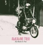 ALKALINE TRIO - MY SHAME IS TRUE POSTER