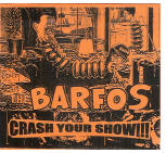 BARFOS - CRASH YOUR SHOW