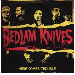 BEDLAM KNIVES - HERE COMES