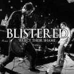 BLISTERED - REJECT THEIR SHAME