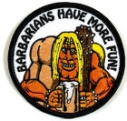 EMBROIDERED PATCH - BARBARIANS HAVE MORE FUN PATCH